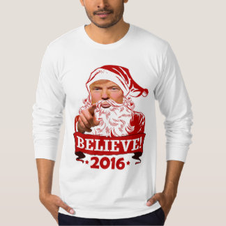 Donald Trump Santa Claus Believe 2016 T-Shirt