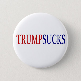 Donald Trump Sucks # president Button
