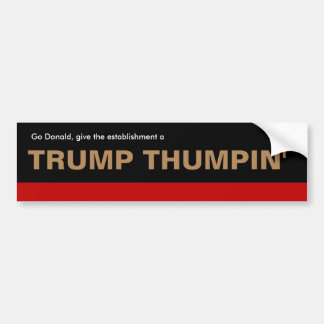 "Donald Trump ""Trump Thumpin'"" bumper sticker Car Bumper Sticker"
