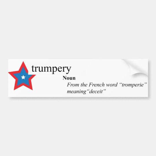 Donald trump trumpery bumpery stickery bumper sticker