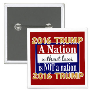 Donald Trump una nación sin leyes Pin Cuadrado