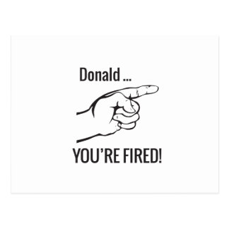 Donald ... You're Fired! Postcard