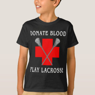 Donate Blood Play Lacrosse Black T-Shirt