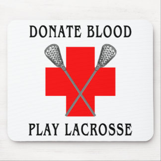 Donate Blood Play Lacrosse Gift Mouse Pad