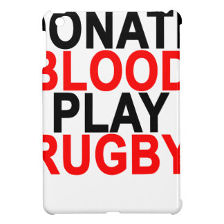 Donate Blood Play Rugby T-Shirts.png iPad Mini Case