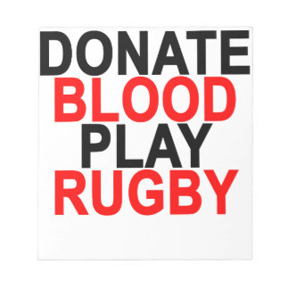 Donate Blood Play Rugby T-Shirts.png Notepad