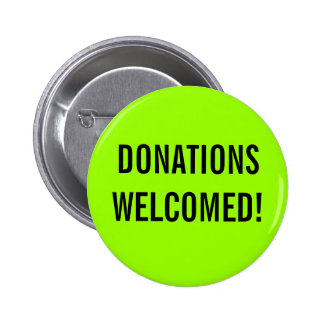 Donations Welcomed Event Badge Green Pinback Button
