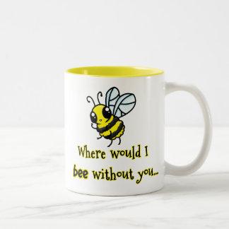 Donde abeja de I sin usted Taza