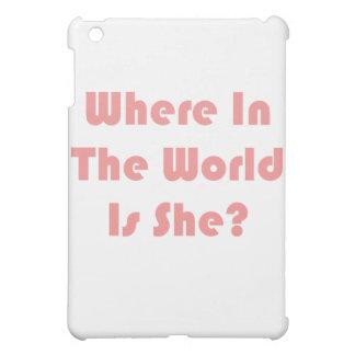 ¿Dónde está ella?