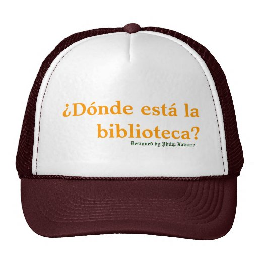 Donde Esta La Biblioteca Humor Cap Trucker Hat