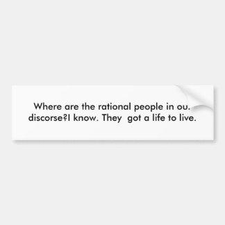 ¿Dónde está la gente racional en nuestro discorse? Pegatina Para Auto
