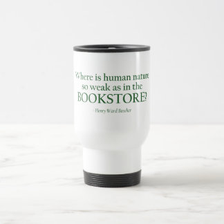 Donde está la naturaleza humana tan débil taza de café
