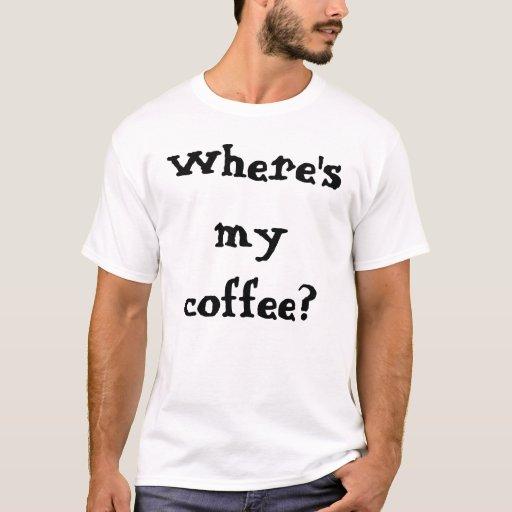 ¿Dónde está mi café? Playera