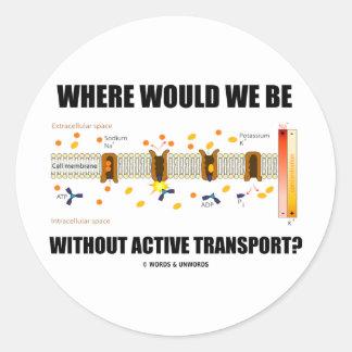 ¿Dónde estaríamos sin transporte activo? Pegatinas Redondas