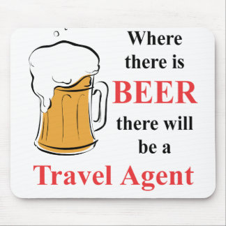 Donde hay cerveza - agente de viajes mouse pad