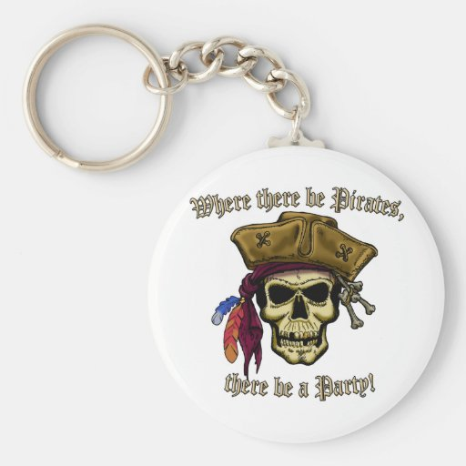 ¡Donde haya piratas, haya un fiesta! Llavero Redondo Tipo Pin