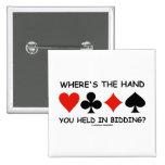 ¿Dónde la mano usted se lleva a cabo en hacer una  Pins