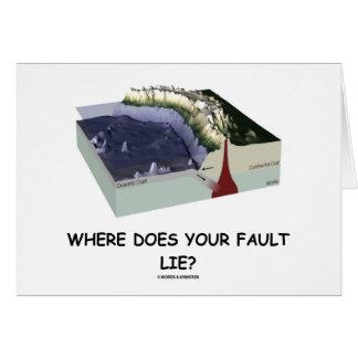 ¿Dónde su falta miente? (Humor de la geología) Tarjeta De Felicitación