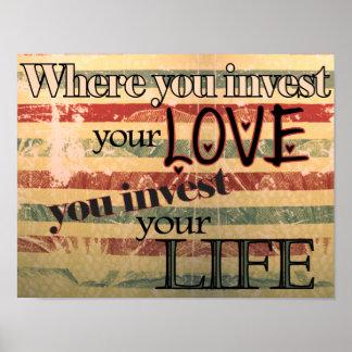 Donde usted invierte su amor usted invierte su vid póster