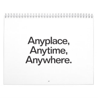 dondequiera en cualquier momento dondequiera calendario de pared