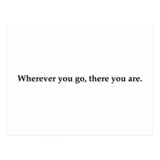 Dondequiera que usted vaya, allí usted es postal