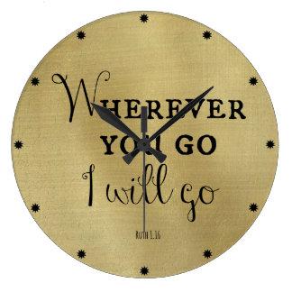 Dondequiera que usted vaya, iré verso de la biblia reloj redondo grande