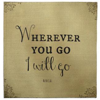 Dondequiera que usted vaya, iré verso de la biblia servilletas