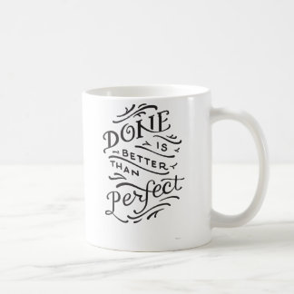 done is better than perfect - black and white coffee mugs