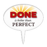 DONE is better than Perfect Cake Picks