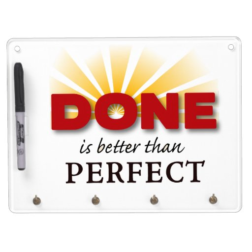 DONE is better than Perfect Dry Erase Whiteboards