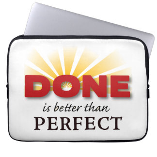 Done is Better than Perfect Laptop Computer Sleeves