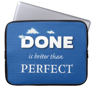 Done is Better Than Perfect Laptop Sleeves