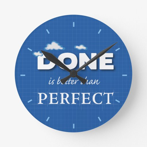 DONE is better than Perfect Wall Clock