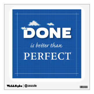 Done is Better Than Perfect Wall Sticker