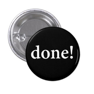 """DONE!"" PINBACK BUTTON"