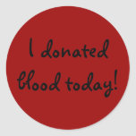 ¡Doné sangre hoy! Pegatinas Redondas