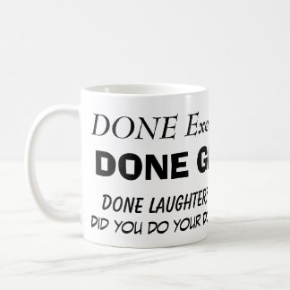 DONE WATER?, Did you do your Done Girl Dance to... Classic White Coffee Mug