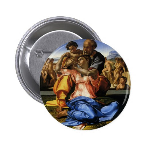 Doni Tondo or Doni Madonna by Michelangelo Buttons