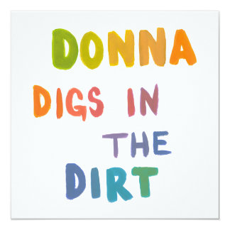 Donna digs in the dirt fun art words gardening card