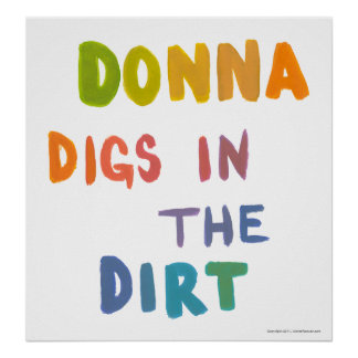 Donna digs in the dirt fun art words gardening poster