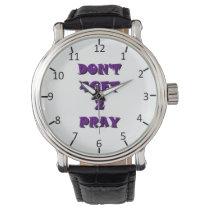 Don't 4Get 2 Pray Wristwatch