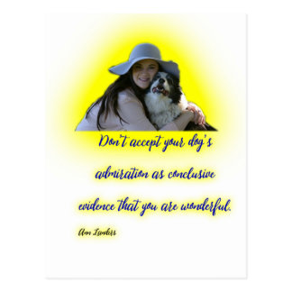 Don't accept your dog's admiration postcard