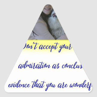 Don't accept your dog's admiration triangle sticker