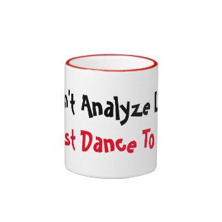 don't analyze life dance to it mug design