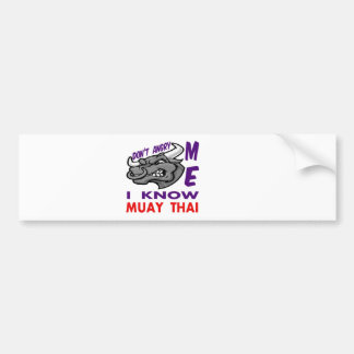 Don't angry me, i know Muay Thai. Car Bumper Sticker