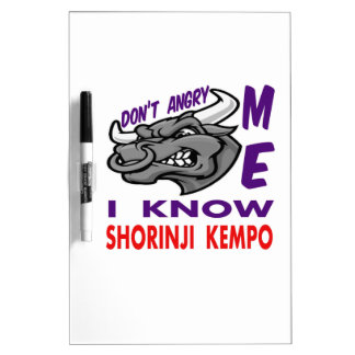 Don't angry me, i know Shorinji Kempo. Dry-Erase Whiteboard