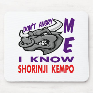Don't angry me, i know Shorinji Kempo. Mouse Pads