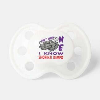Don't angry me, i know Shorinji Kempo. BooginHead Pacifier