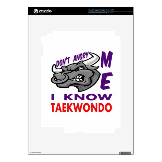 Don't angry me, i know Taekwondo. Decal For iPad 2