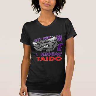 Don't angry me, i know Taido. Shirt